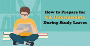 How-to-Prepare-for-CA-Intermediate-during-Study-Leaves