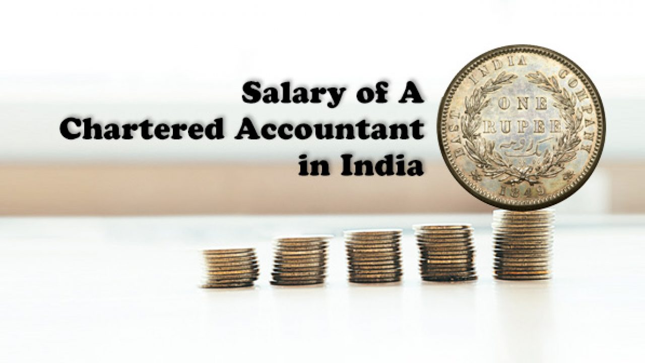 Details DIscussion on Chartered Accountant Salary Packages in India