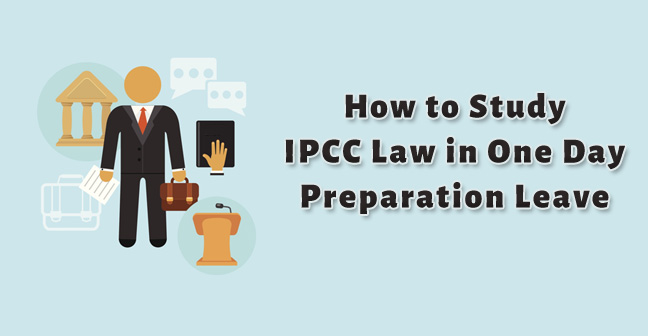 How to Study IPCC Law in One Day Preparation Leave
