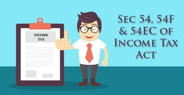 Sec 54, 54F & 54EC of Income Tax Act