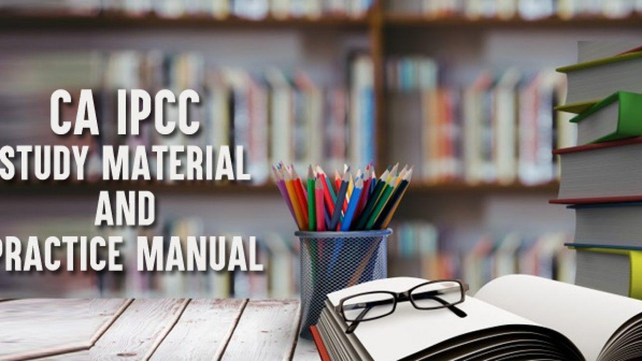 ICAI CA IPCC Study Material & Practice Manual in PDF (may 2019)