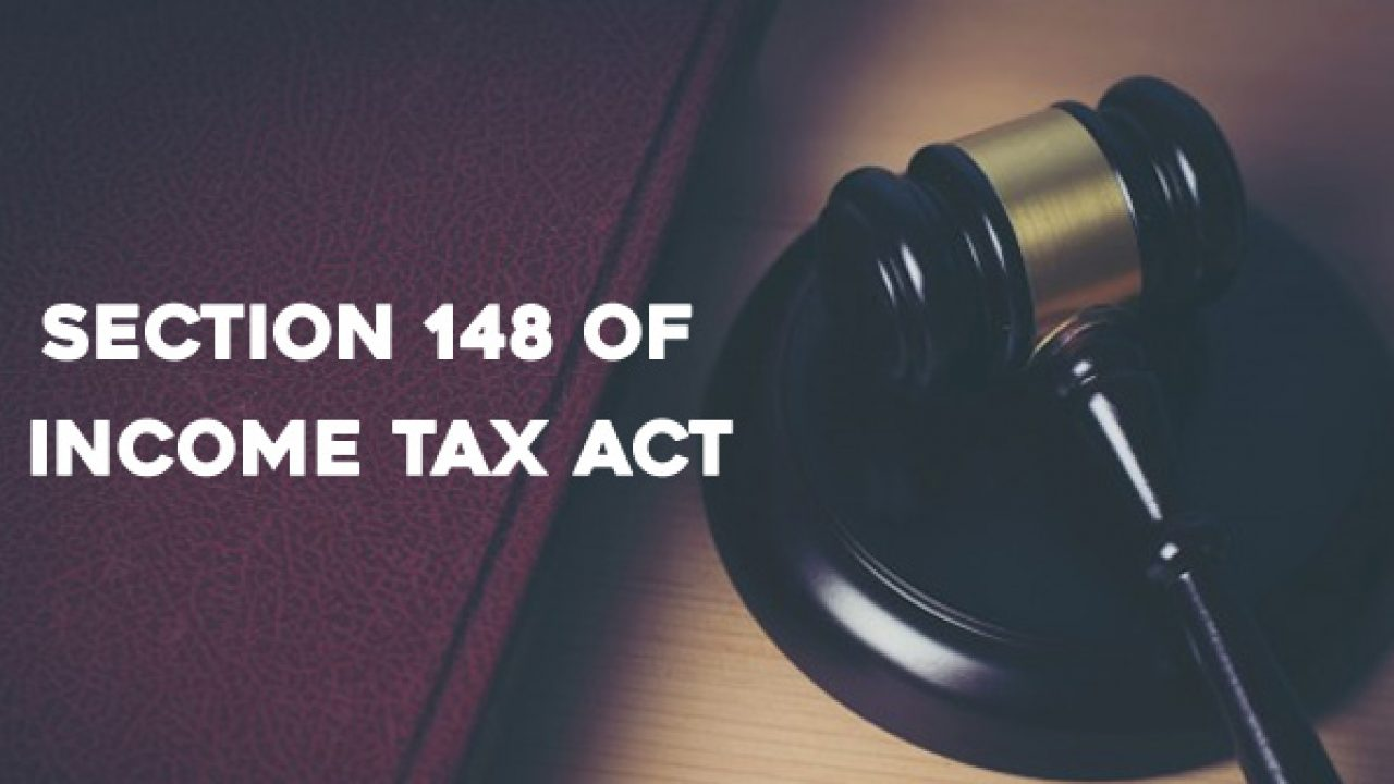 Section 148 of Income Tax Act - Everything About Notice u/s 148