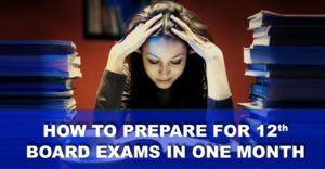 How-to-Prepare-for-12th-Board-Exams-in-One-Month