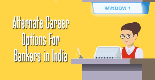 Alternate-Career-Options-For-Bankers-in-India