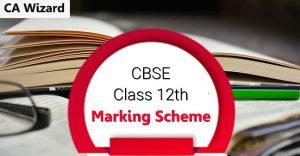 marking scheme class 12 cbse