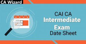 ICAI CA Intermediate Exam Date Sheet