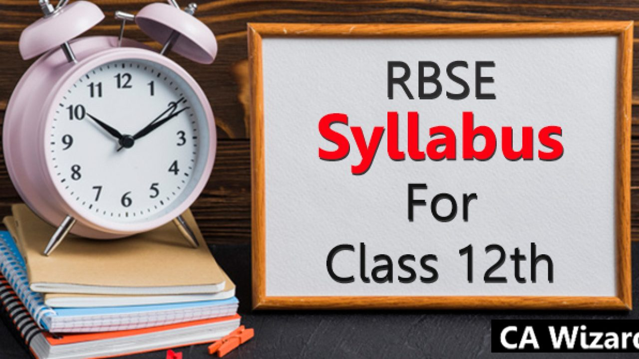 Rajasthan Board (RBSE) Syllabus For Class 12th 2019 - Updated Syllabus