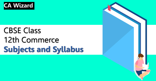 CBSE Class 12th Commerce Syllabus and Subjects