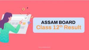 Assam Board Class 12th Result