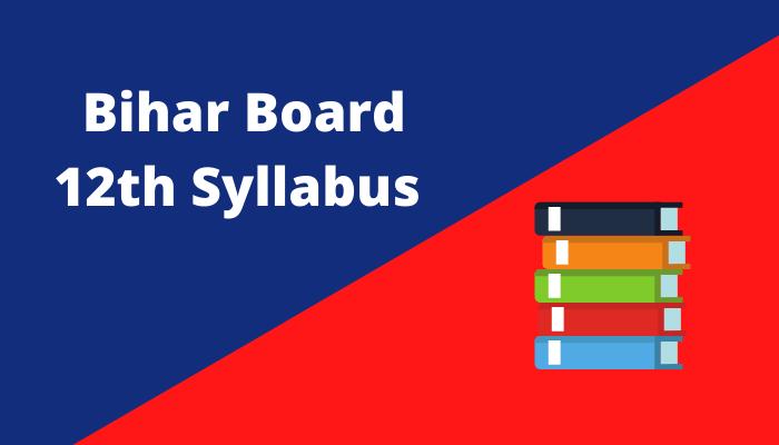 Bihar Board 12th Syllabus