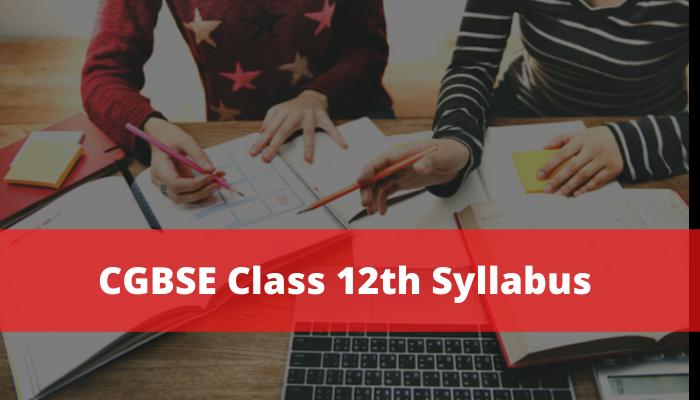 CGBSE Class 12th Syllabus