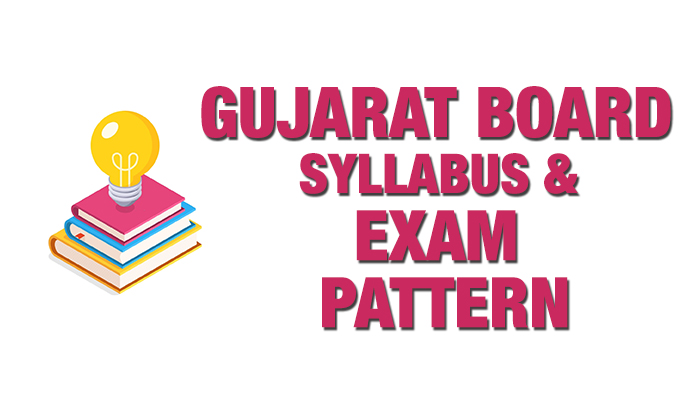 Gujarat Board Syllabus and exam pattern