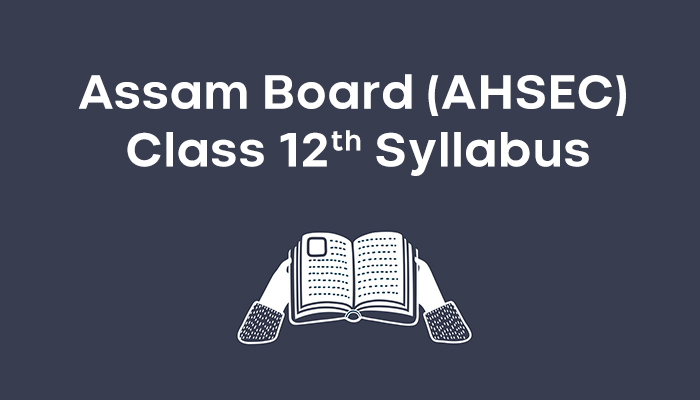 Assam Board Class 12th syllabus
