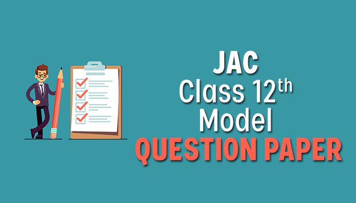 Jac class 12th model question paper