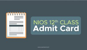 NIOS 12th Class Admit Card / Hall Ticket
