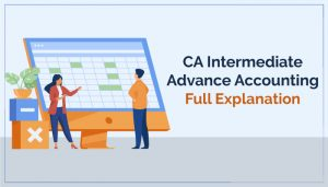 CA Intermediate Advanced Accounting full detail