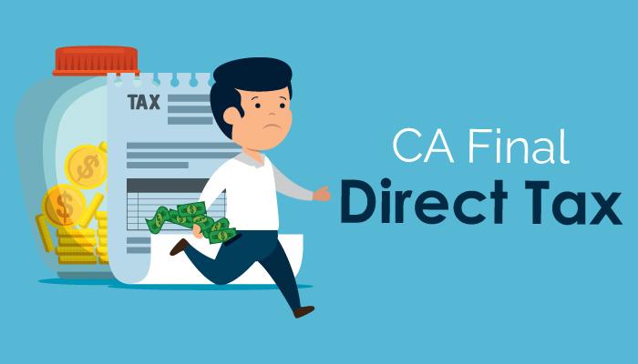 CA Final Direct Tax