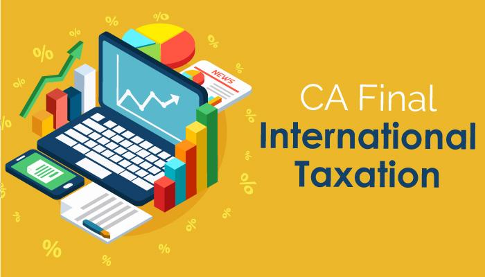 CA Final International taxation