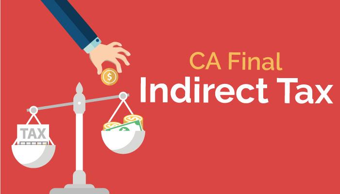 CA Final Indirect Tax (IDT)