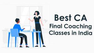 Best CA Final Coaching Classes in India