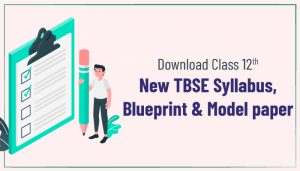Download Class 12 New TBSE Syllabus, Blueprint and Model Paper