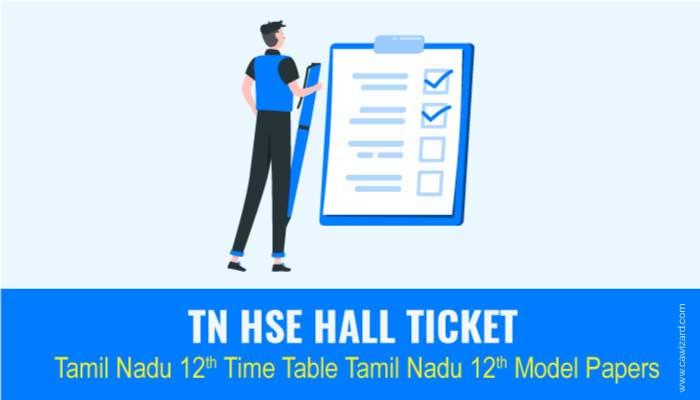 TN-HSE-Hall-Ticket-Tamil-Nadu-12th-Time-Table-Tamil-Nadu-12th-Model-Papers