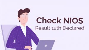Check NIOS Result 12th Declared for 2020