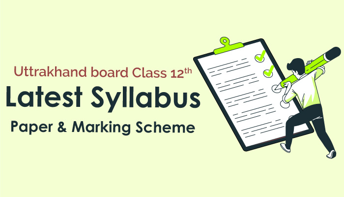 uttrakhand-board-class-12-Latest Syllabus-Paper-Marking Scheme