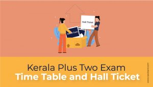 Kerala Plus Two Exam Time Table and Hall Ticket