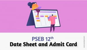 PSEB 12th Date Sheet and Admit Card