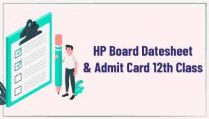 HP Board Datesheet and Admit Card 12th Class