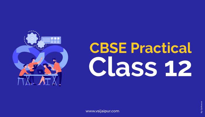 CBSE Practical class 12th
