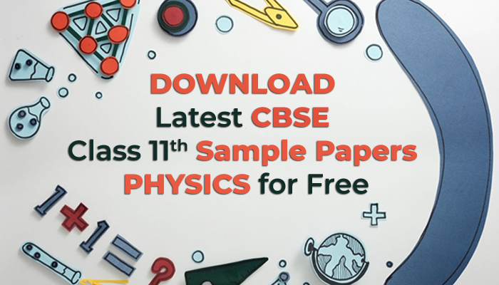 Download Latest CBSE Class 11 Sample Papers Physics for Free