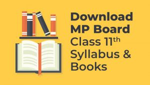 Download MP Board Class 11 Syllabus and Books For 2020-21