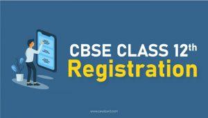 CBSE Class 12 Registration