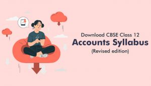 Download-CBSE-Class-12-Accounts-Syllabus-2021-(Revised-edition)