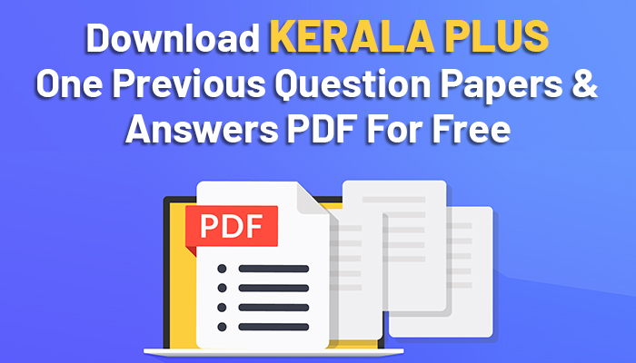 Download Kerala Plus One Previous Question Papers And Answers PDF For Free