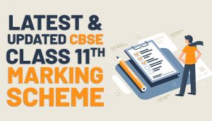 Latest CBSE Class 11th Marking Scheme (2020-21)