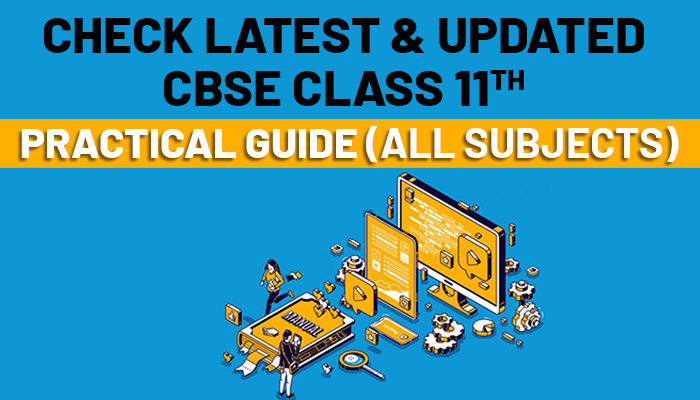 Check Latest and Updated CBSE Class 11 Practical Guide 2020-21 (All Subjects)