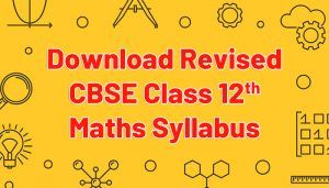Download Revised CBSE Class 12 Maths Syllabus