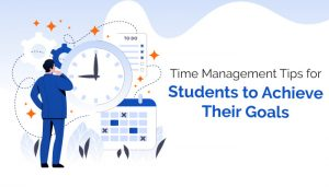 Time-Management-Tips-for-Students-to-Achieve-Their-Goals