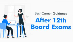 Best-Career-Guidance-After-12th-Board-Exams-2021-22