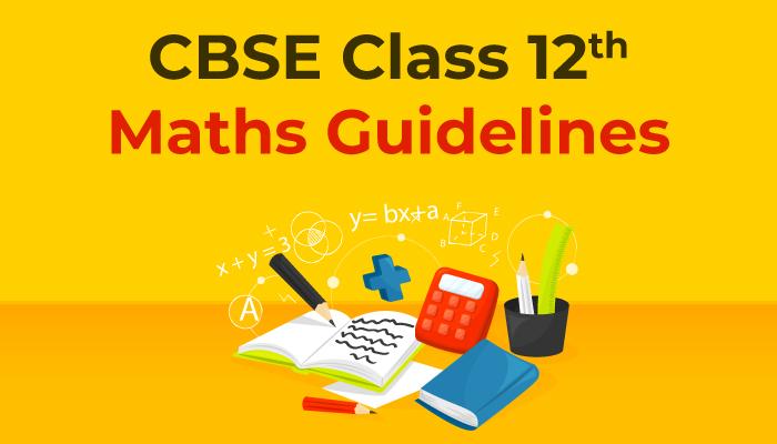 CBSE-Class-12-Maths-Guidelines