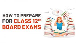 How-to-Prepare-for-Class-12-Board-Exams-2021-22